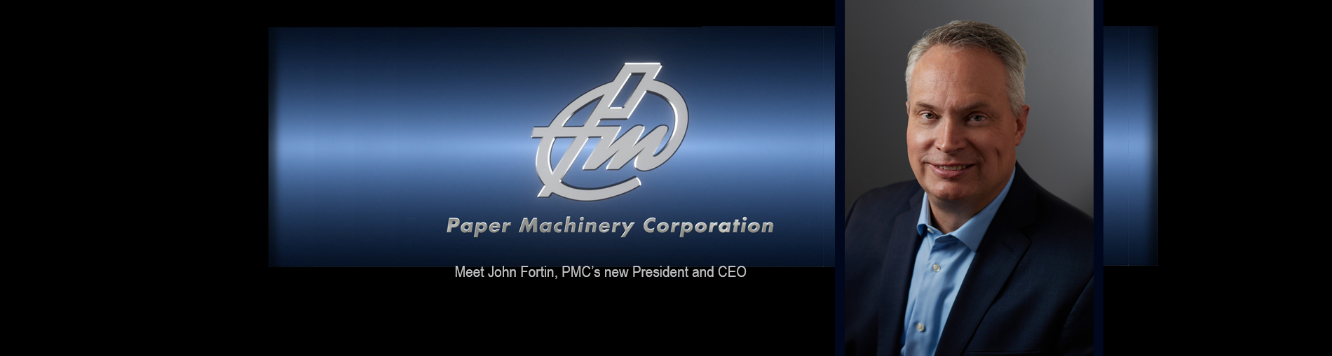 PMC's Board of Directors has appointed John Fortin as the new President and Chief Executive Officer